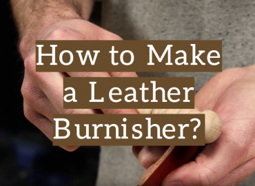 How to Make a Leather Burnisher?