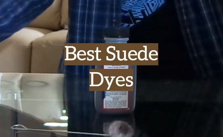 5 Best Suede Dyes
