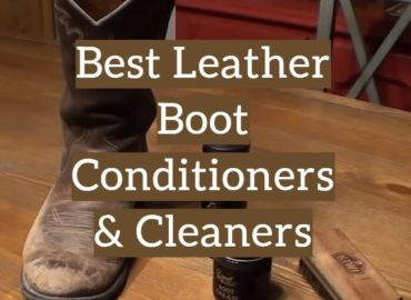 Best Leather Boot Conditioners Cleaners