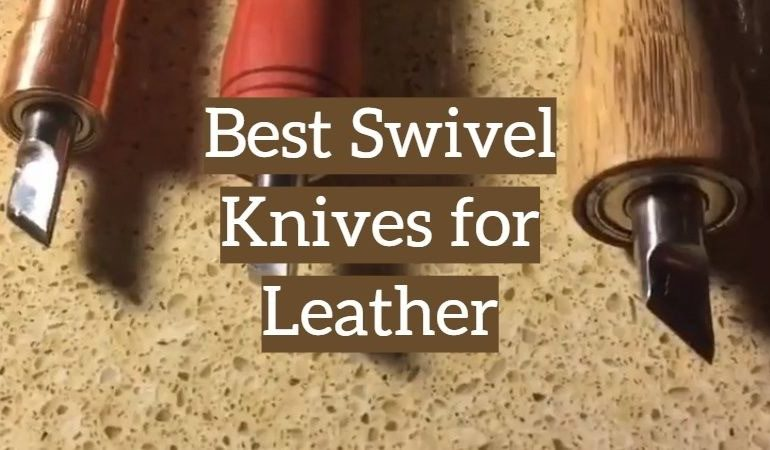 5 Best Swivel Knives for Leather