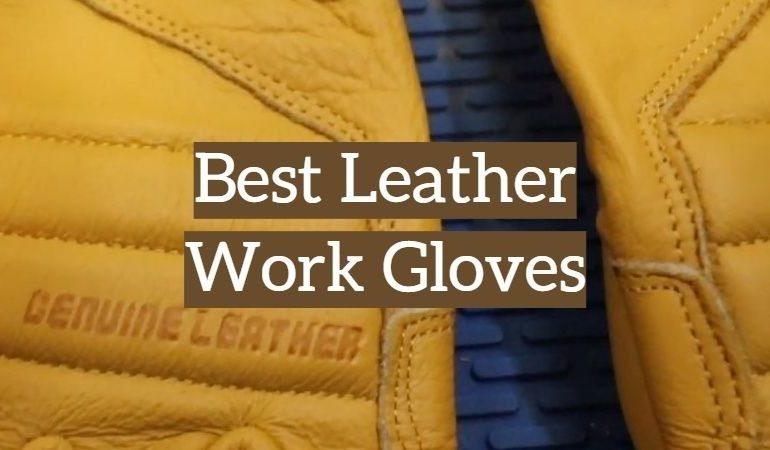 10 Best Leather Work Gloves