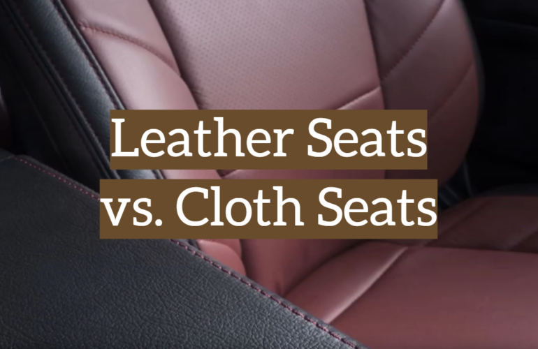 Leather Seats vs. Cloth Seats: Which is Better?