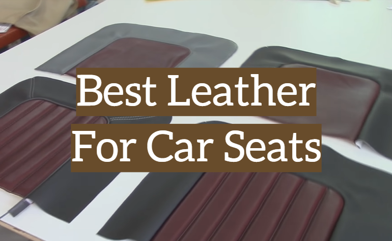 5 Best Leather For Car Seats