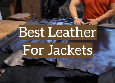 Best Leather For Jackets