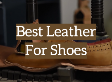 Best Leather For Shoes