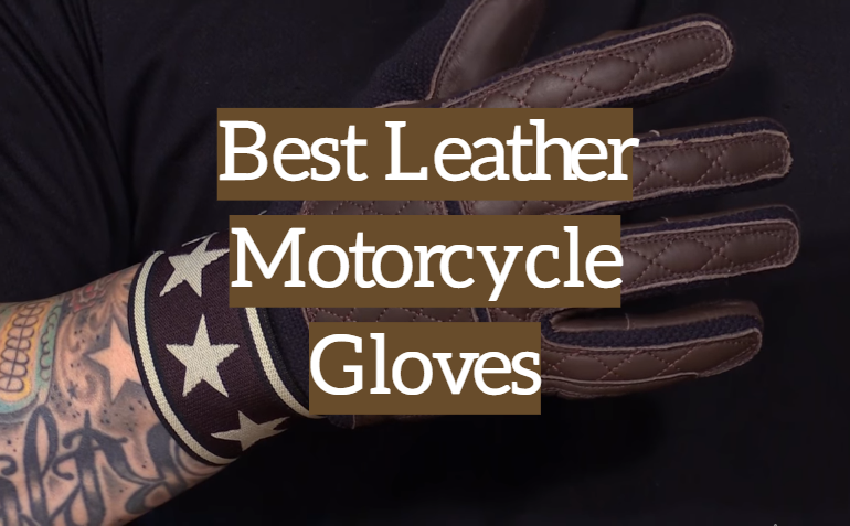 5 Best Leather Motorcycle Gloves