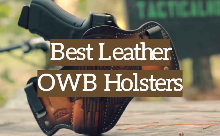 5 Best Leather OWB Holsters