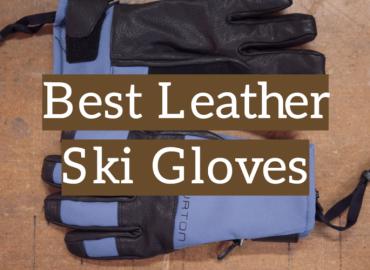 Best Leather Ski Gloves