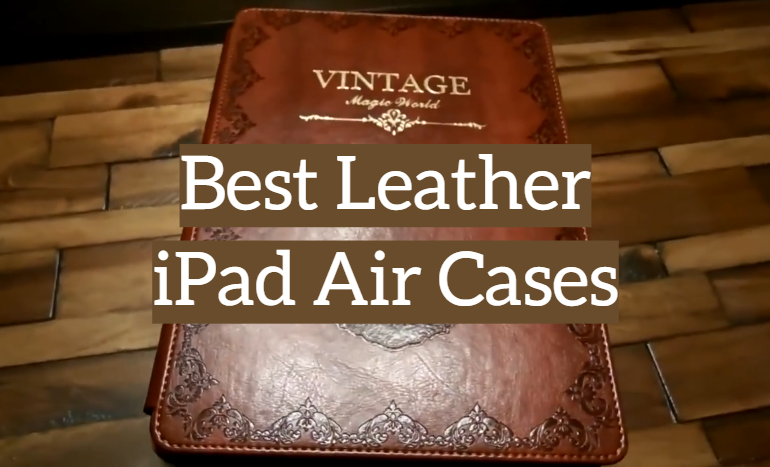 5 Best Leather iPad Air Cases