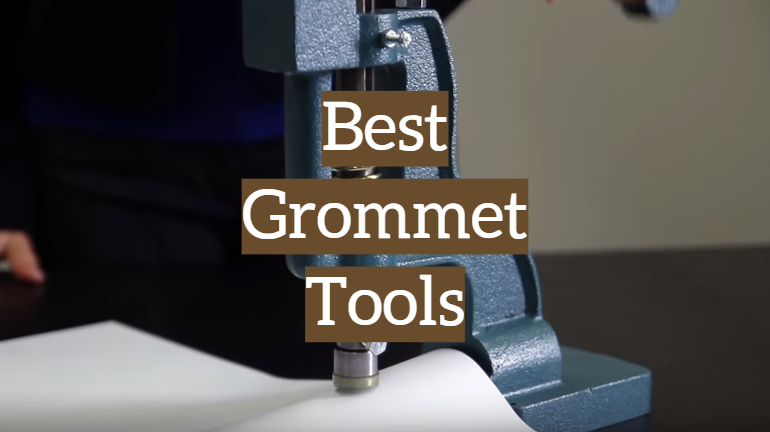 5 Best Grommet Tools