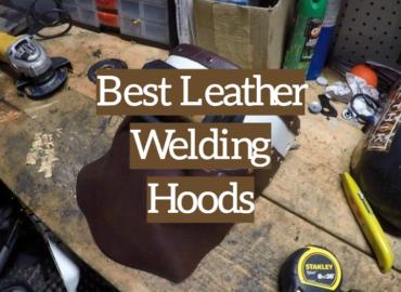Best Leather Welding Hoods