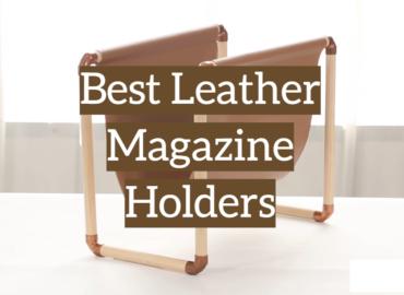 5 Best Leather Magazine Holders