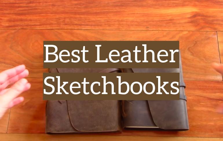 5 Best Leather Sketchbooks
