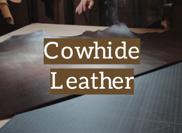 Cowhide Leather Guide: Uses and Tips for Buyers