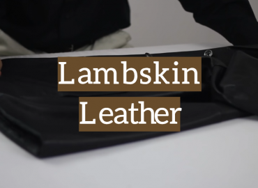 What is Lambskin Leather: Types, Uses and Care Routine