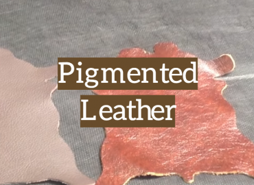 Pigmented Leather: How Is It Made, Used and Cleaned